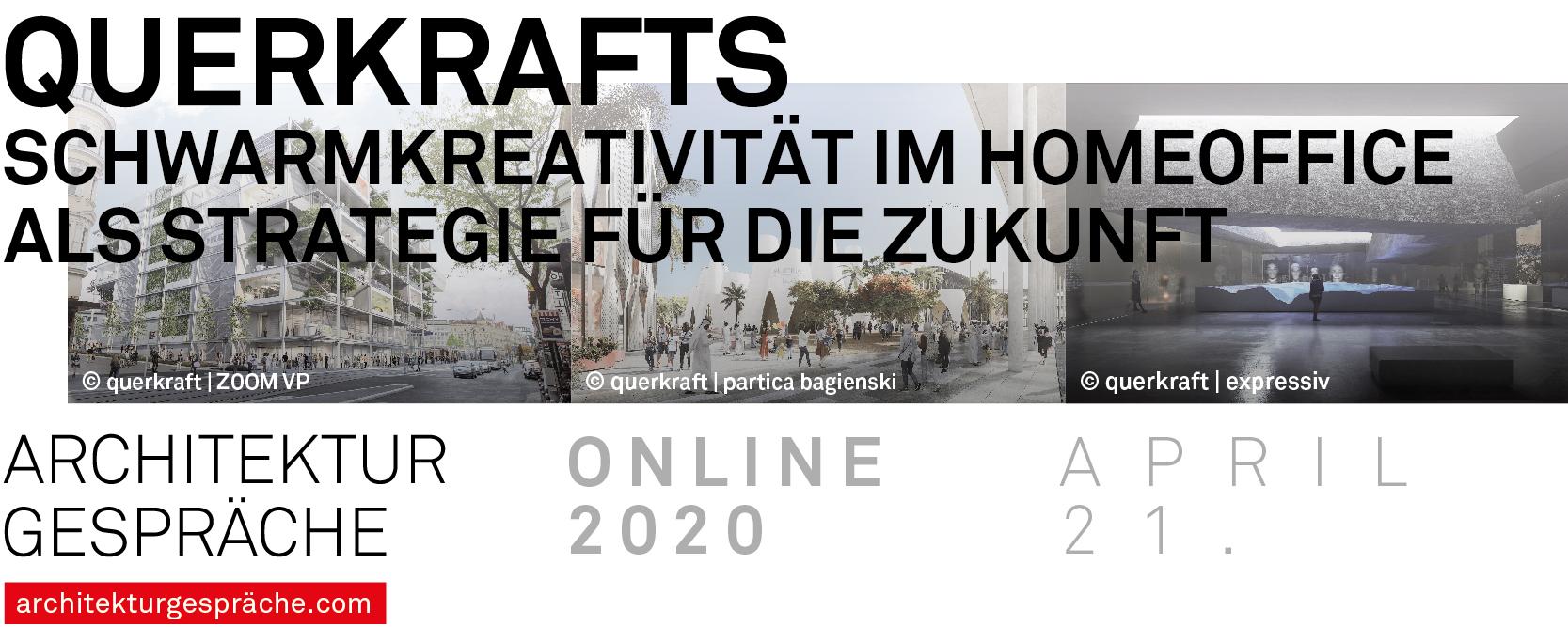 Online Architekturgespräch mit Jakob Dunkl von querkraft - querkrafts Schwarmkreativität im Homeoffice als Strategie für die Zukunft